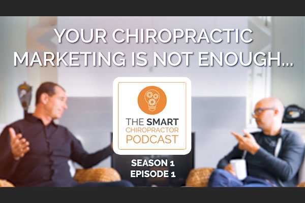 The Smart Chiropractor Podcast S1E1